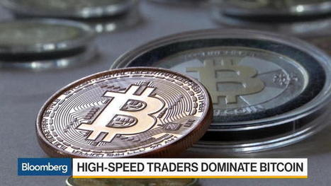 High Speed Traders Are Taking Over Bitcoin | Systems Theory | Scoop.it