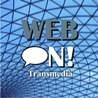 Web-On! Transmedia