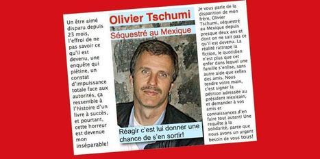Plus de 2000 signatures en soutien à Olivier Tschumi | La Liberté | Olivier Tschumi, séquestré au Mexique | Scoop.it