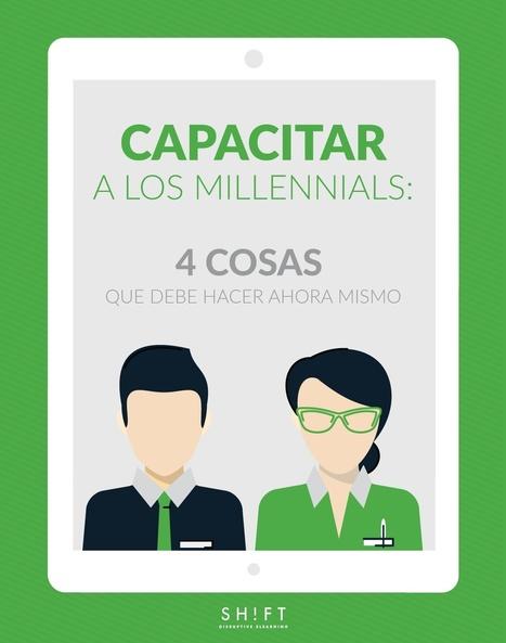 Capacitar a los Millennials: 4 cosas que debe hacer ahora mismo | Aprendizaje 2.0 | Scoop.it