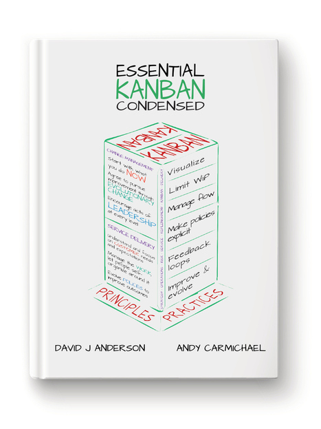 Free eBook: Essential Kanban Condensed by David J Anderson and Andy Carmichael | Homo Agilis (Collective Intelligence, Agility and Sustainability : The Future is already here) | Scoop.it