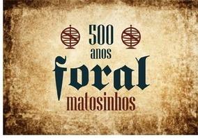 Matosinhos vai receber o foral que lhe foi atribuído há 500 anos | Bolso Digital | Scoop.it