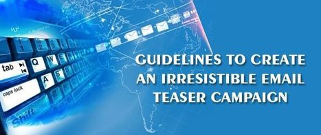 Guidelines To Create An Irresistible Email Teaser Campaign | AlphaSandesh Email Marketing Blog | best email marketing Tips | Scoop.it
