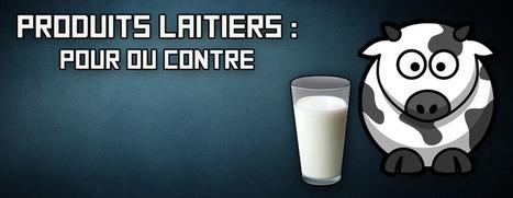 les produits laitiers : toute la vérité sur l'industrie laitière | musculation | Scoop.it