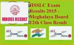 Meghalaya HSSLC Exam Result 2015 – MBOSE 12th results 2015 - All Exam News|Results|Exam Results|Recruitment 2015 | All Exam News | Scoop.it