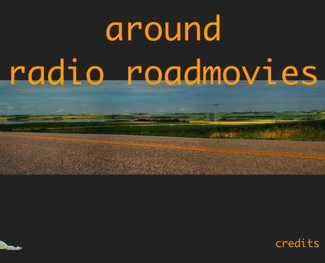 Radio Road Movies | DESARTSONNANTS - CRÉATION SONORE ET ENVIRONNEMENT - ENVIRONMENTAL SOUND ART - PAYSAGES ET ECOLOGIE SONORE | Scoop.it