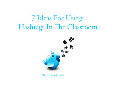 Twitter For Learning: 7 Ideas For Using Hashtags In The Classroom | Twitter dans l'enseignement | Scoop.it