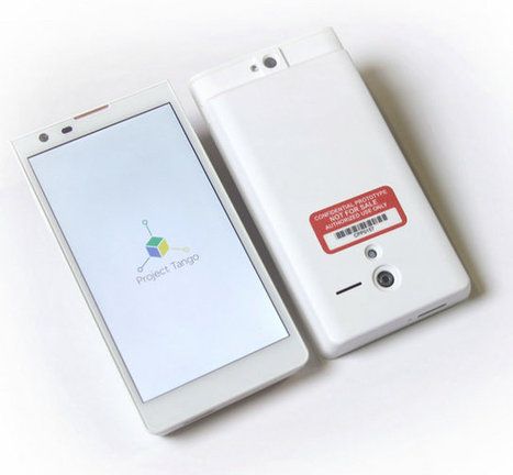 Google's Project Tango Phone Prototype Generates Real-time 3D Maps | Tech,Trends,UX,Embedded,Android | Scoop.it