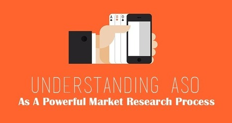 Understandng ASO As A Powerful Market Research Process | Mobile App Development | Scoop.it