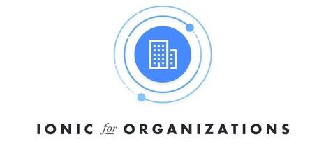 Announcing Ionic for Organizations   Joomla Community News   Scoop.it
