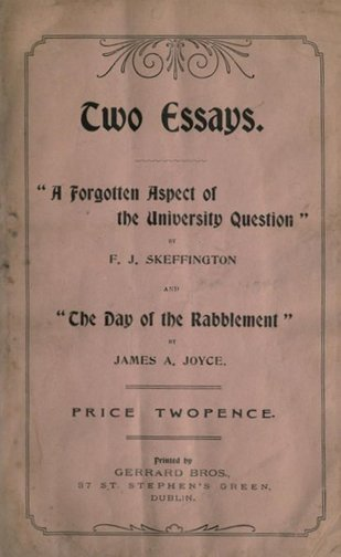 """Skeffington & Joyce, Two Essays: """"A Forgotten Aspect of the University Question"""" and """"The Day of the Rabblement"""" (Dublin: Gerrard Bros. 1901). 