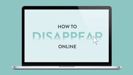 This Infographic Shows You How to Delete Yourself from the Internet   Education Technology   Scoop.it
