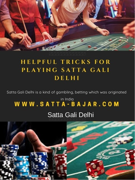 Helpful Tricks for Playing Satta Gali Delhi   S