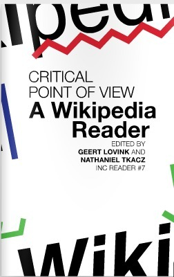Critical Point of View: A Wikipedia Reader | Institute of Network Cultures | e-Xploration | Scoop.it