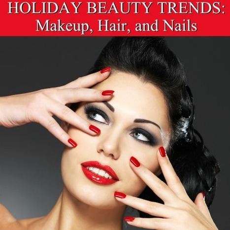 Holiday Beauty Trends – Glamorous Party-Ready Makeup, Hair, and Nails | Best of the Los Angeles Fashion | Scoop.it