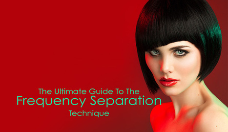 The Ultimate Guide To The Frequency Separation Technique | AB Design Fotos | Scoop.it