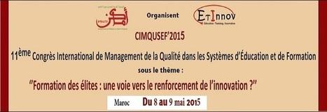 CIMQUSEF'2015: ''Formation des élites : une voie vers le renforcement de l'innovation ?'' | formation des enseignants maroc | Scoop.it