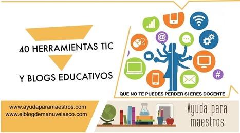 AYUDA PARA MAESTROS: 40 herramientas TIC y blogs educativos que no te puedes perder si eres docente   Recursos, aplicaciones TIC, y más   Scoop.it