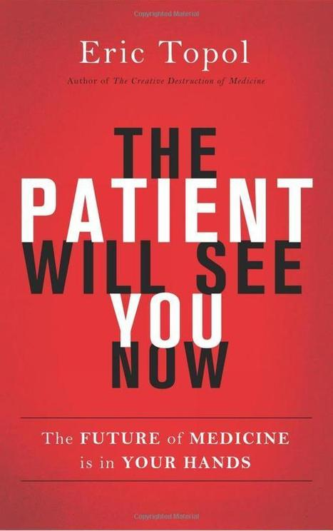 The Patient Will See You Now: The Future of Medicine is in Your Hands   KurzweilAI   Longevity science   Scoop.it
