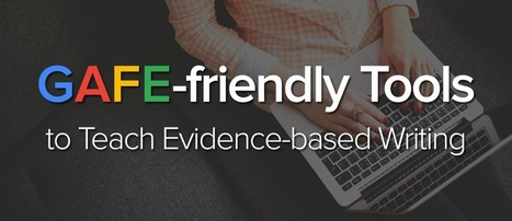 GAFE-friendly Tools to Teach Evidence-based Writing | Imagine Easy Solutions | Common Core Resources for ELA Teachers | Scoop.it