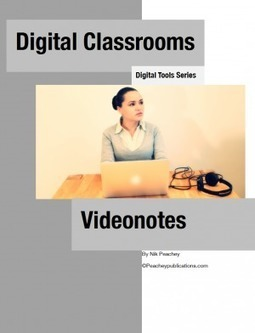 Digital Classrooms – VideoNotes | Teachning, Learning and Develpoing with Technology | Scoop.it