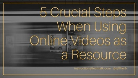 5 Crucial Tips When Using Online Videos as an Educational Resource by Jeff Herb | Visioni e Linguaggi | Scoop.it