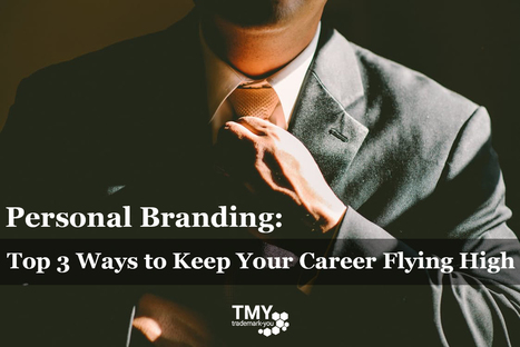 Top 3 Personal Branding Tips - How Not to Get Fired | Social Media Marketing Strategies | Scoop.it