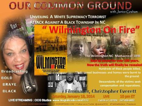 """OUR COMMON GROUND Voice Christopher Everett, Filmmaker   """"Wilmington On Fire""""   OUR COMMON GROUND Guest Profiles   Scoop.it"""