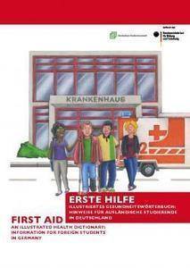 Erste Hilfe - Illustriertes Gesundheitswörterbuch: Hinweise für ausländische Studierende in Deutschland | Deutsches Studentenwerk | German learning resources and ideas | Scoop.it