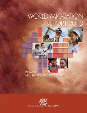 Rapport de l'OIM Etat de la migration dans le monde 2013 comment les migrants evaluent leur bien etre - Organisationinternationalepourlesmigrations | Les mobilités spatiales | Scoop.it