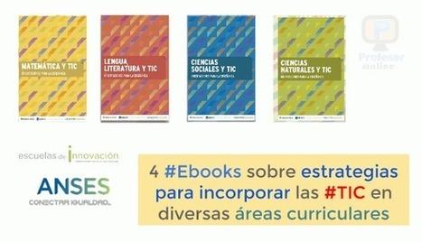 4 #Ebooks sobre estrategias para incorporar las #TIC en #Matemática, #Comunicación, #CTA y #CCSS   Profesoronline   Scoop.it