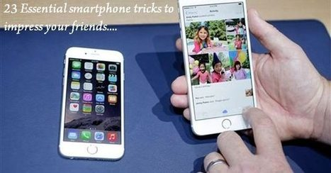 23 Essential smartphone tricks to impress your friends – Tech & Bitz | Curation with Scoop.it, Pinterest, & Social Media | Scoop.it