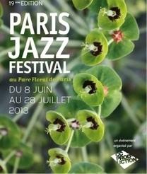 Paris Jazz Festival 2013 - Parc Floral - Artistik Rezo | Chroniques de Jazz | Scoop.it