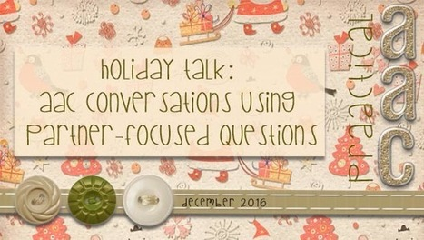 Holiday Talk: AAC Conversations Using Partner-focused Questions | AAC: Augmentative and Alternative Communication | Scoop.it