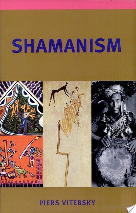 Shamanism | Shamanism in the 21st Century | Scoop.it