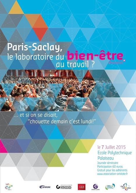 Paris-Saclay, le laboratoire du bien-être au travail ? Séminaire le 7 juillet 2015, à Polytechnique, Palaiseau   Communication 360°   Scoop.it