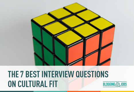The 7 Best Interview Questions On Cultural Fit | Blogging4Jobs | Global Employee Engagement | Scoop.it