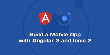Build a Mobile App with Angular 2 and Ionic 2 | web design | Scoop.it