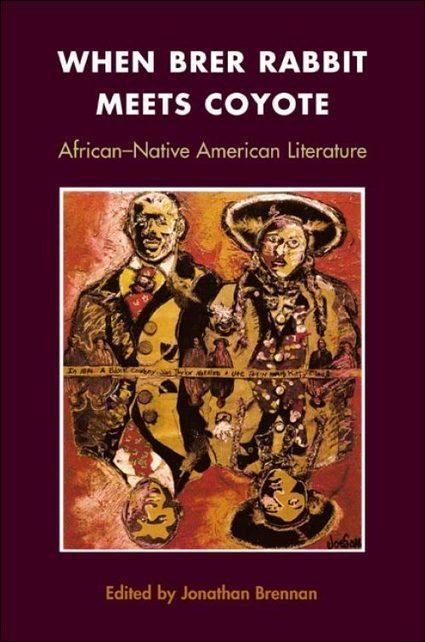 When Brer Rabbit Meets Coyote: African-Native American Literature | biracial literature | Scoop.it
