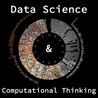 Data Science and Computational Thinking [inc Big Data and Internet of Things]
