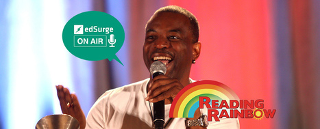 Reading Rainbow's LeVar Burton: Will Digital Books Replace Print? (EdSurge News) | Publishing Digital Book Apps for Kids | Scoop.it
