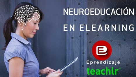 Neuroeducación aplicada al eLearning | Al calor del Caribe | Scoop.it