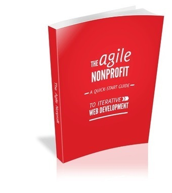 The Agile non-profit : Quick Start guide | Les Livres Blancs d'un webmaster éditorial | Scoop.it