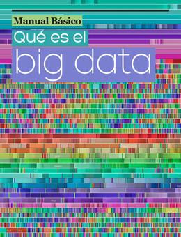 Cada día generamos 2,5 trillones de bytes de datos- Manual Básico. Qué es el Big Data   Contactos sinápticos   Scoop.it