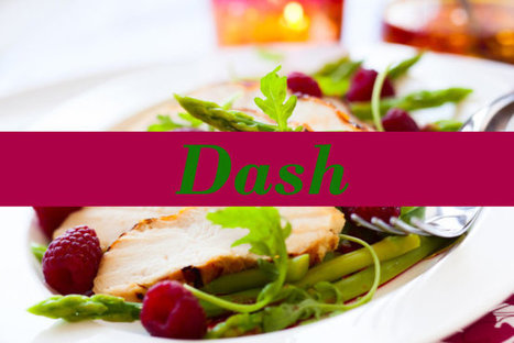 DASH: the Best Diet With the Least Buzz - US News | Heart and Vascular Health | Scoop.it