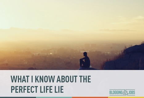 Facebook Lies. No One Has a Perfect Life | Blogging4Jobs | Chief People Officers | Scoop.it