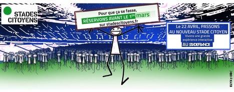 Stades Citoyens : 80.000 citoyen.ne.s se relient le 22 avril au Stade de France pour expérimenter l'agora du 21eme siècle | Nouveaux paradigmes | Scoop.it