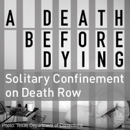 When I Was on Death Row, I Saw a Bunch of Dead Men Walking. Solitary Confinement Killed Everything Inside Them. | And Justice For All | Scoop.it