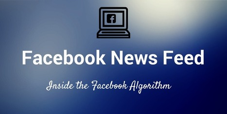 Inside the Facebook News Feed: A List of Algorithm Factors | Distributing Film Online | Scoop.it
