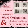 Entrepreunership, eCommerce, Management, Small Business & Work Orientation